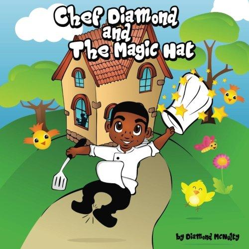 Chef Diamond and The Magic Hat (The Chef Diamond Book Series)