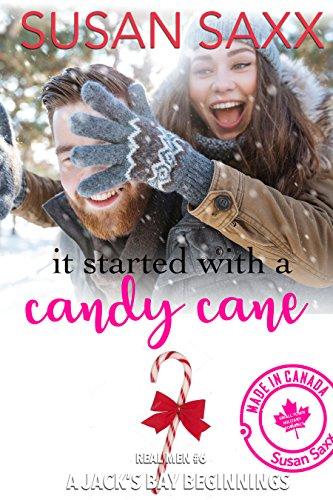 It Started with A Candy Cane (Real Men Book 6) by [Saxx, Susan]