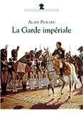 La Garde impériale : 1804-1815