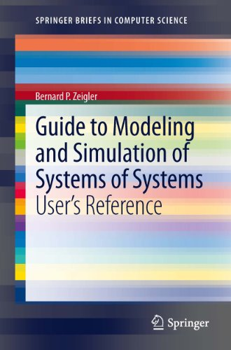 Download Guide to Modeling and Simulation of Systems of Systems: User's Reference (SpringerBriefs in Computer Science) Pdf