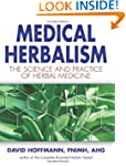 Medical Herbalism: The Science and Pr...