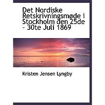 Det Nordiske Retskrivningsmøde i Stockholm den 25de - 30te Juli 1869