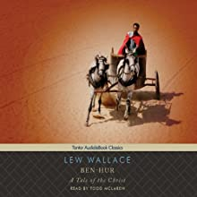 Ben-Hur: A Tale of the Christ Audiobook by Lew Wallace Narrated by Todd McLaren