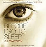 Before I Go To Sleep by Watson, S J on 01/03/2012 Unabridged edition