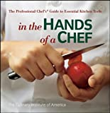 In the Hands of a Chef, The Culinary Institute of America, 0470080264