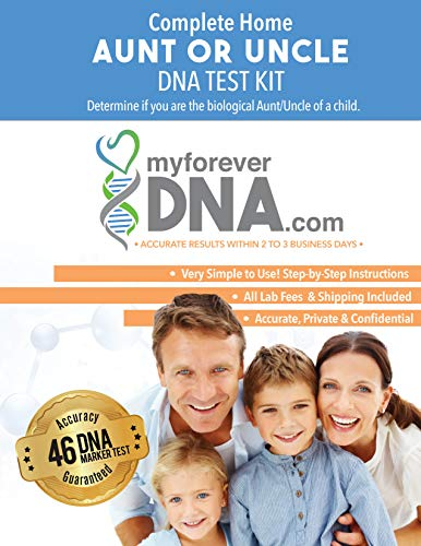Aunt or Uncle DNA Test Kit ▪ Most Advanced & Accurate-46 DNA (Genetic) Marker Test ▪ All Lab Fees Included ▪ Offered by My Forever DNA