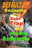 DEFAULT !!!  Escaping the Debt Trap and Avoiding Bankruptcy