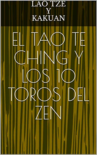 El tao te ching y los 10 toros del zen (Espiritualidad) (Spanish Edition)