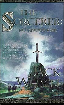 The Sorceror: Metamorphosis (The Camulod Chronicles)