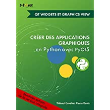 Développement avec des widgets et des vues graphiques MODULE EXTRAIT DE Créer des applications graphiques en Python avec PyQt5 (French Edition)