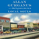 Local Souls | Allan Gurganus