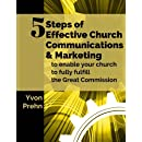 5 Steps of Effective Church Communications and Marketing: to enable your church to fully fulfill the Great Commission