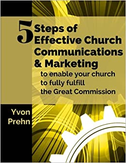 5 Steps of Effective Church Communications & Marketing