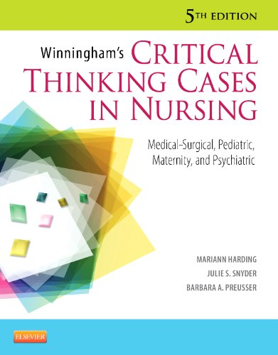 Winningham's Critical Thinking Cases in Nursing: Medical-Surgical, Pediatric, Maternity, and Psychiatric -  Mariann M. Harding MSN RN CNE, Revised Edition, Paperback