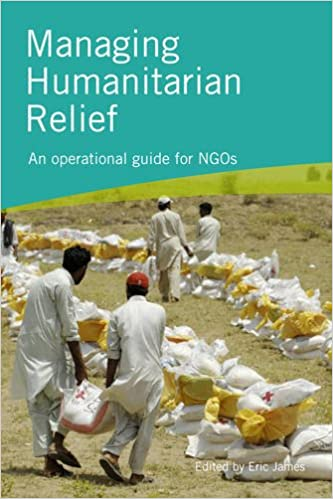 Managing Humanitarian Relief: An Operational Guide for NGOs