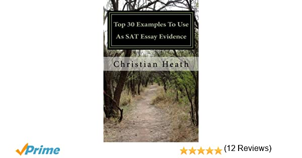 Top 30 Examples To Use As Sat Essay Evidence: Christian Heath
