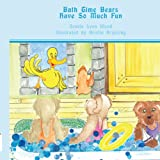 Bath Time Bears Have So Much Fun, Jennie Lyon Wood, 1438944209