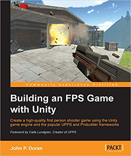 Amazon com: Building an FPS Game with Unity eBook: John P