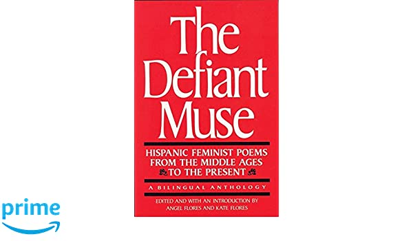 Amazon the defiant muse hispanic feminist poems from the mid amazon the defiant muse hispanic feminist poems from the mid a bilingual anthology the defiant muse series spanish edition 9780935312546 angel fandeluxe Gallery