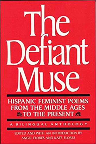 Amazon.com: The Defiant Muse: Hispanic Feminist Poems from the Mid ...