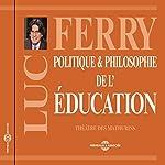Politique et philosophie de l'éducation | Luc Ferry