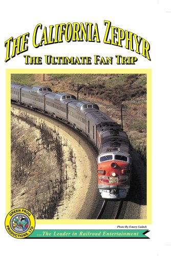 The California Zephyr - The ultimate fan trip ()