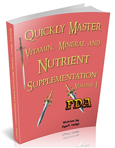 Quickly Master Vitamin, Mineral and Nutrient Supplementation - Volume 1