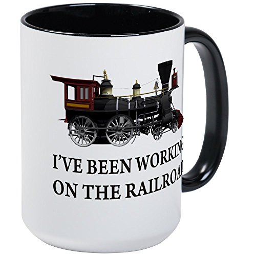 Railroad Coffee Mug - CafePress I've Been Working On The Railroad Large Mug Coffee Mug, Large 15 oz. White Coffee Cup