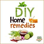 DIY Home Remedies: How to Cure and Heal Ailments at Home |  DIY Made Easy