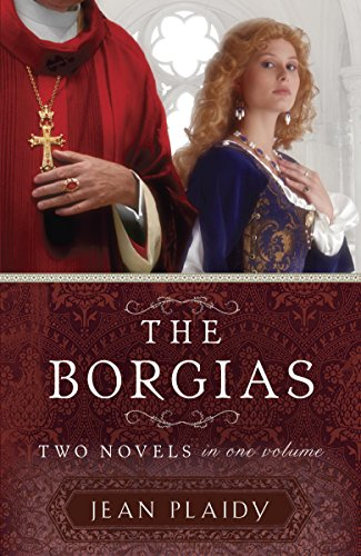 The Borgias: Two Novels in One Volume (History Of The Seven Churches In Revelation)