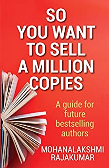 So You Want to Sell a Million Copies by [Rajakumar, Mohanalakshmi]