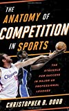img - for The Anatomy of Competition in Sports: The Struggle for Success in Major U.S. Professional Leagues by Christopher Bates Doob (2015-06-17) book / textbook / text book