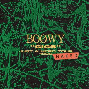 """BOOWY / """"GIGS""""JUST A HERO TOUR 1986 NAKEDの商品画像"""