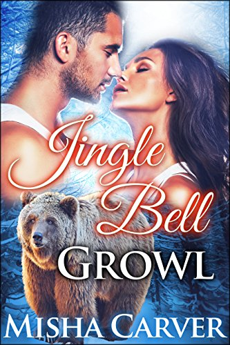 Jingle Bell Growl: A Billionaire BBW Grizzly Bear Shifter Christmas Romance (Jingle Bell Shifters Book 1) Angel Jingle Bell
