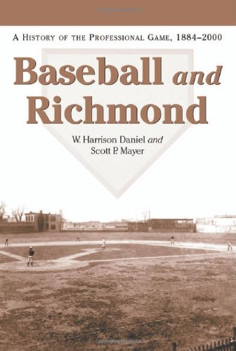 Richmond Baseball - Baseball and Richmond: A History of the Professional Game, 1884-2000