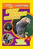 National Geographic Kids Chapters: Funny Animals! Collection: Amazing Stories of Hilarious Animals and Surprising Talents (NGK Chapters)