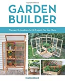 garden trellis plans Garden Builder: Plans and Instructions for 35 Projects You Can Make