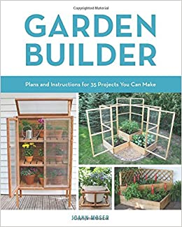 Charmant Garden Builder: Plans And Instructions For 35 Projects You Can Make: JoAnn  Moser: 9780760353936: Amazon.com: Books
