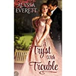 A Tryst with Trouble | Alyssa Everett