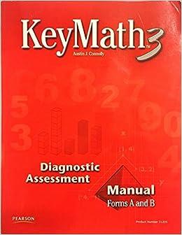 Key Math 3 Diagnostic Assessment Manual Forms A And B 2007 Austin J Connolly Amazon Com Books