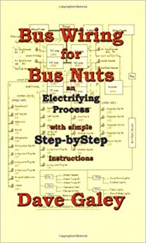 bus wiring for bus nuts dave galey 9781890461072 amazon. Black Bedroom Furniture Sets. Home Design Ideas
