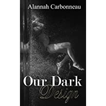Our Dark Design