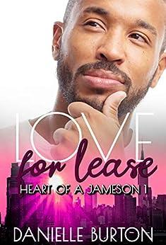 Love for Lease (Heart of a Jameson Book 1) by [Burton, Danielle]