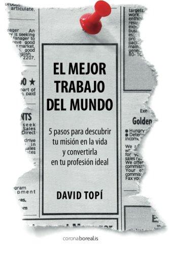El mejor trabajo del mundo (Spanish Edition) [David Topi] (Tapa Blanda)