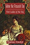Front cover for the book Below the Peacock Fan: First Ladies of the Raj by Marian Fowler