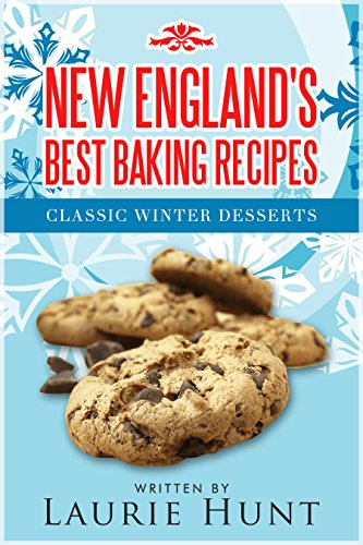 New England's Best Baking Recipes: Classic Winter Desserts