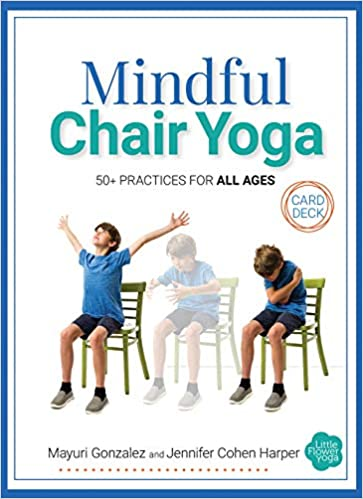 Mindful Chair Yoga Card Deck: Mayuri Gonzalez, Jennifer ...