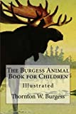 img - for The Burgess Animal Book for Children: Illustrated book / textbook / text book