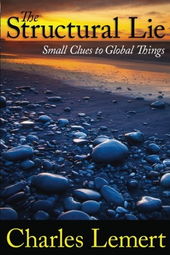 Structural Lie: Small Clues to Global Things (Great Barrington Books)