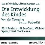 Die Entwicklung des Kindes: Von der Zeugung bis zur Pubertät | Eva Schindele,Falk Fischer,Ulfried Geuter
